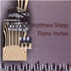 Piano Vortex - CD Audio di Matthew Shipp