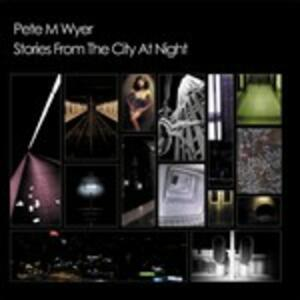Stories from the City at Night - CD Audio di Pete M. Wyer