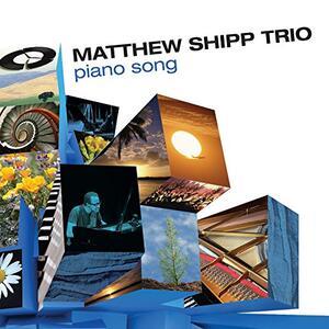 Piano Song - CD Audio di Matthew Shipp