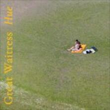 Hue - Vinile LP di Great Waitress