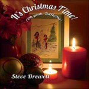 It's Christmas Time! Oh Yeah Nanana - CD Audio di Steve Drewett