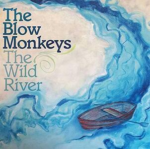 The Wild River - Vinile LP di Blow Monkeys