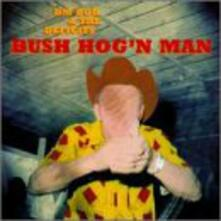 Bush Hog'N Man - Vinile LP di DM Bob & the Deficits