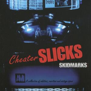 Skidmarks. A Collection of Oddities, Rarities, and Vintage Spew - CD Audio di Cheater Slicks