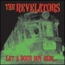 Let a Poor Boy Ride - Vinile LP di Revelators