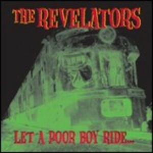 Let a Poor Boy Ride - CD Audio di Revelators