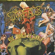 You Should Be Sinnin' - Vinile LP di Dirtys