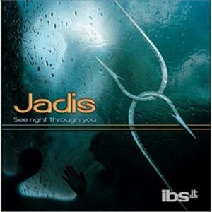 See Right Through You - CD Audio di Jadis