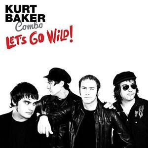 Let's Go Wild! - CD Audio di Kurt Baker Combo