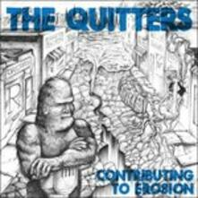 Contributing To Erosion - Vinile LP di Quitters