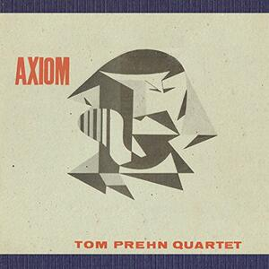 Axiom - CD Audio di Tom Prehn