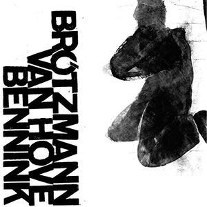1971 - CD Audio di Peter Brötzmann,Han Bennink,Fred Van Hove