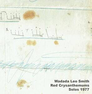 Red Chrysanthemums Solos 1977 - CD Audio di Wadada Leo Smith