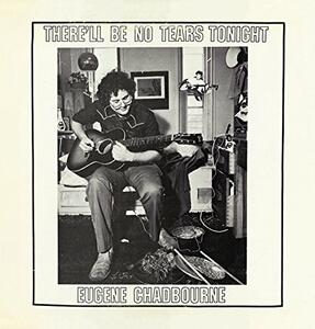 There'll Be No Tears Tonight - CD Audio di Eugene Chadbourne