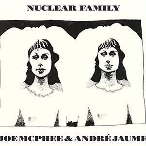 Nuclear Family - CD Audio di Joe McPhee,André Jaume