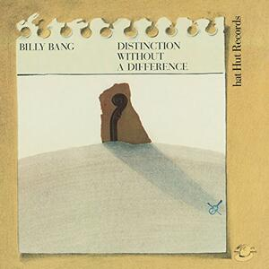 Distinction Without A Difference - CD Audio di Billy Bang