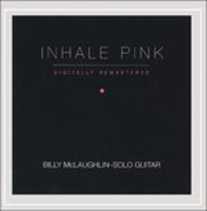 Inhale Pink - CD Audio di Billy McLaughlin