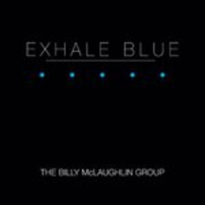 Exhale Blue - CD Audio di Billy McLaughlin