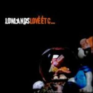 Love Etc... - CD Audio di Lowlands