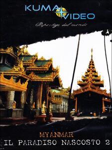 Myanmar. Il paradiso nascosto 2 - DVD