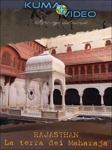 Rajasthan. La terra Dei Maharaja - DVD