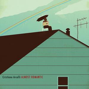 Almost Romantic - CD Audio di Cristiano Arcelli