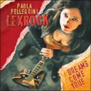 Dreams Come True - CD Audio di Paola Pellegrini Lexrock