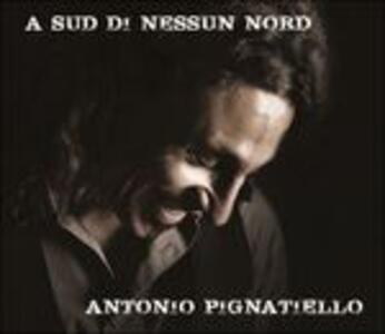 A Sud di nessun Nord - CD Audio di Antonio Pignatiello