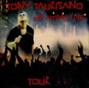 Un Attimo Live Tour - CD Audio di Tony Taurisano