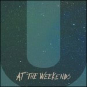 U - CD Audio di At the Weekends