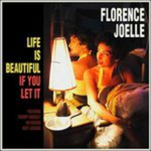 Life Is Beautiful If You Let It - CD Audio di Florence Joelle
