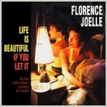 Life Is Beautiful If You Let It - Vinile LP di Florence Joelle