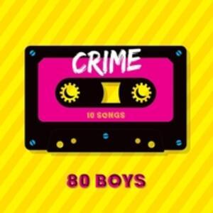 Crime - CD Audio di 80 Boys