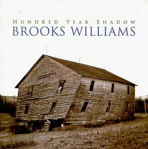 Hundred Years Shadow - CD Audio di Brooks Williams