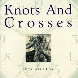 There Was a Time - CD Audio di Knot and Crosses