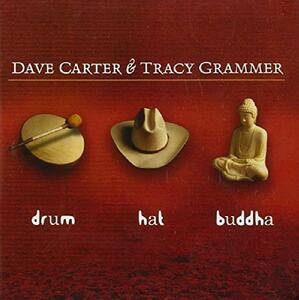 Drum Hat Buddha - CD Audio di Dave Carter,Tracy Grammer