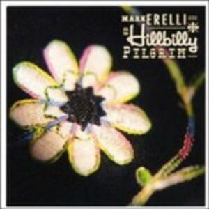 Hillbilly Pilgrim - CD Audio di Mark Erelli