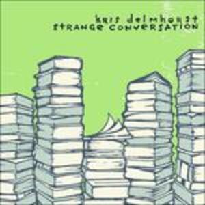 Strange Conversations - CD Audio di Kris Delmhorst