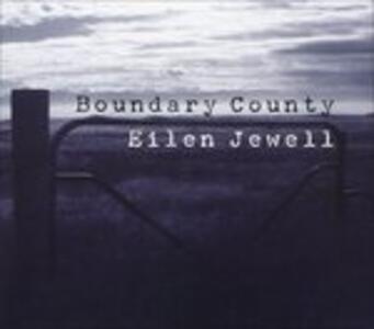 Boundary County - CD Audio di Eilen Jewell