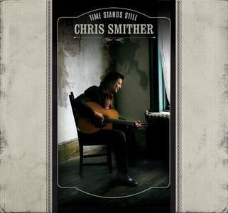 Times Stands Still - CD Audio di Chris Smither