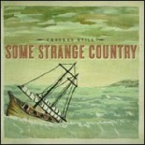 Some Strange Country - CD Audio di Crooked Still