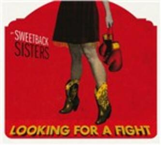 Looking for a Fight - CD Audio di Sweetback Sisters