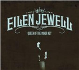 Queen of the Minor Key - CD Audio di Eilen Jewell