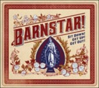 Sit Down! Get Up! Get Out! - CD Audio di Barnstar!
