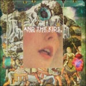 Turn to Each Other - CD Audio di And the Kids