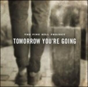 Tomorrow You're Young - CD Audio di Pine Hill Project