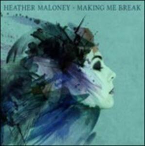 Making Me Break - CD Audio di Heather Maloney