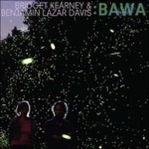 Bawa - CD Audio di Bridget Kearney,Benjamin Lazar Davis