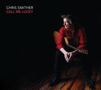 Call Me Lucky - CD Audio di Chris Smither