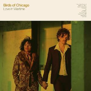 Love in Wartime - CD Audio di Birds of Chicago